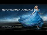 Eddy Huntington - Cinderella (Re-edited) - a version never heard before