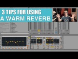 Ableton Tutorial 3 Tips for using a Warm REVERB in your Mix.