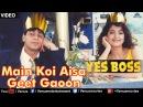 Main Koi Aisa Geet Gaoon (Yes Boss)