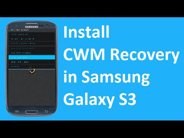 How to Install CWM Recovery in Samsung Galaxy S2S3S4S5