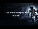 Yoe Mase Despite All Lyrics