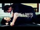 Rose & Dimitri | I don't wanna let you go