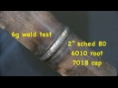 6g Weld Test 2 Schedule 80 6010 root 7018 cap UA 8