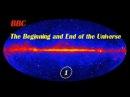 BBC: Начало и конец Вселенной / 1 серия