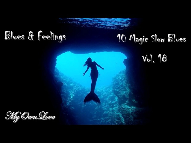 Blues Feelings ~10 Magic Slow Blues Vol.18