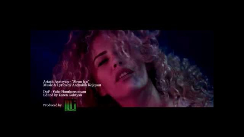 Artash Asatryan - Sirun Jan Official Music Video 4K 2016