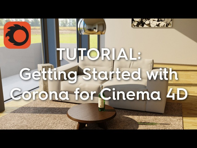 TUTORIAL Getting Started with Corona Renderer for Cinema 4D