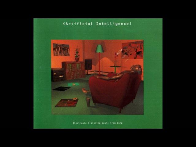 Warp Records - Artificial Intelligence (Full Album)
