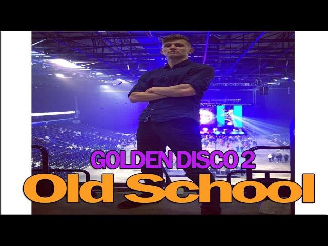 GOLDEN DISCO 2! Senoji mokykla valdo! Bad Boys Blue, Joy and more!
