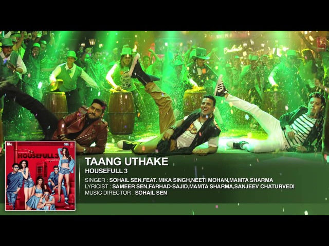 Taang Uthake Full Song (AUDIO) | HOUSEFULL 3