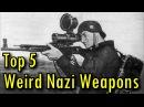 Top 5 Weird WW2 German Weapons