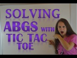 ABGs Made Easy for Nurses w Tic Tac Toe Method for Arterial Blood Gas Interpretation