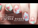 How To: Realistic Vintage Rose Floral Nail Art Tutorial (HAND PAINTED) ✿ | Annabel Lee