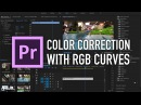 Color Correction with RGB Curves in Premiere Pro by Chung Dha