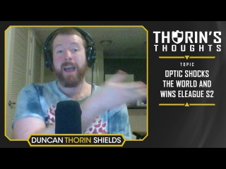 Thorin's Thoughts - OpTic Shocks the World and Win ELEAGUE S2 (CS:GO)