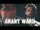Grant Ward But I'm Only Human