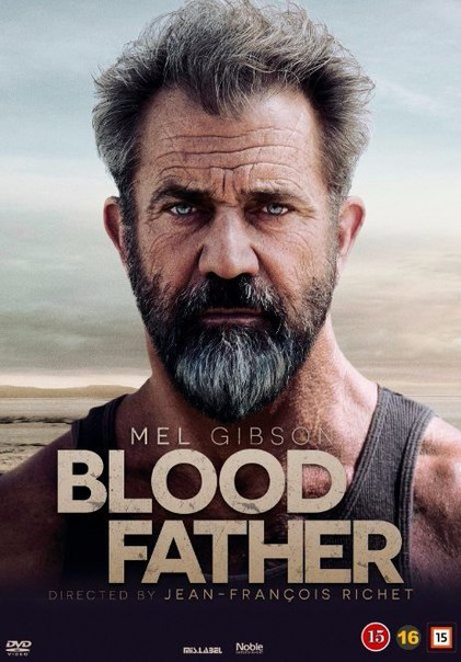 Кровный отец (2016) Мел Гибсон!