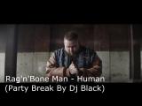Rag'n'Bone Man - Human (Party Break By Dj Black)