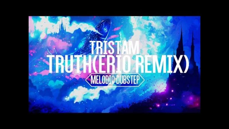 Tristam - Truth (Erio Remix)【Lyrics/Lyric Video】