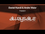 Daniel Kandi &amp Andre Visior - Freedom Available 19.05.2017
