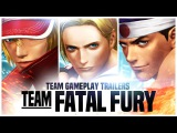 KOF XIV - Team Gameplay Trailer #3 FATAL FURY