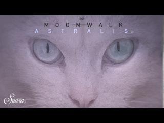 Moonwalk - Astralis (Original Mix) [Suara]