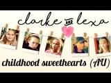 Clarke &amp Lexa (Clexa) Childhood Sweethearts AU