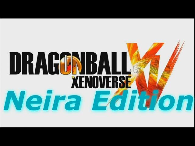 Dragon Ball Xenoverse (Neira Future Edition)