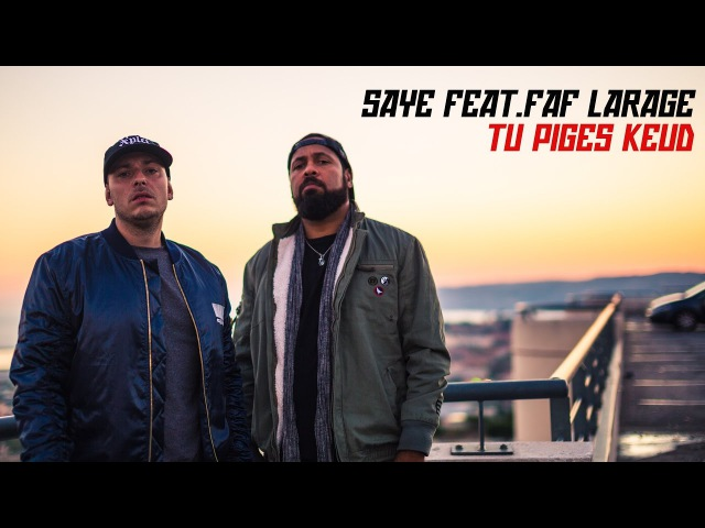 Saye feat Faf Larage - Tu piges keud