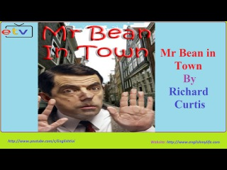 Learn English Through Story ● Mr Bean in Town ● Richard Curtis ● Elementary Level ✔