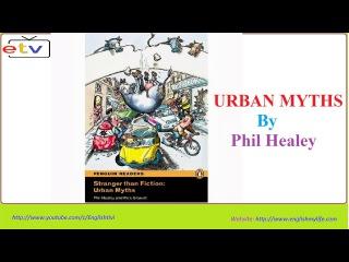 Learn English Through Story ● URBAN MYTHS -- Elementary Level ● Phil Healey ✔