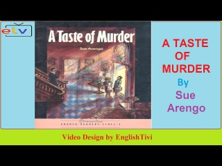 Learn English Through Story ● A TASTE OF MURDER -- Sue Arengo -- Elementary Level ✔