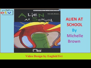 Learn English Through Story ● ALIEN AT SCHOOL -- Michelle Brown -- Elementary Level ✔