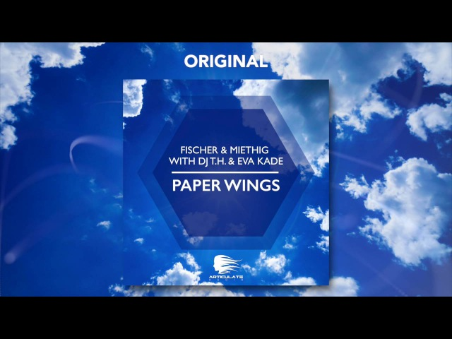 Fischer Miethig with DJ T.H. Eva Kade - Paper Wings (Original)