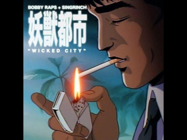 Bobby Raps SinGrinch - Wicked City (Full Album) || Anime Video