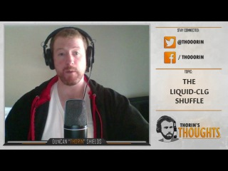 Thorin's Thoughts - The Liquid-CLG Shuffle (CS:GO)