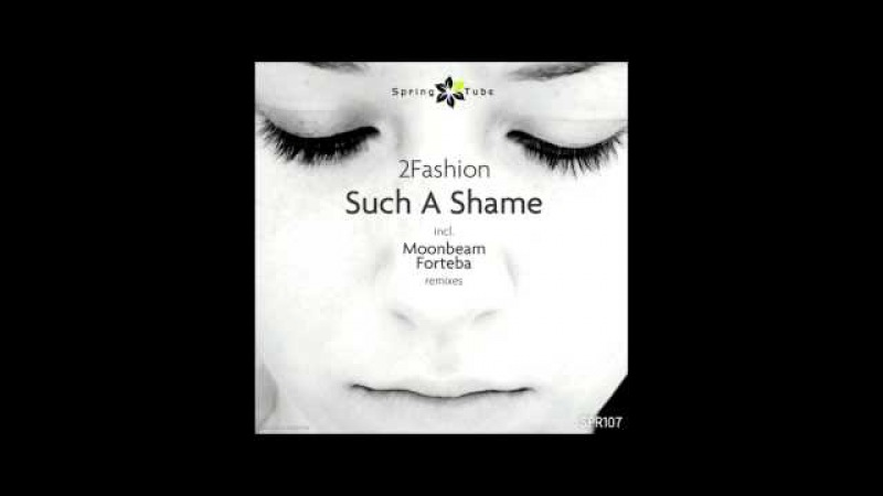 2Fashion - Such a Shame (Forteba Remix) [SPR107]