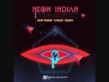 Neon Indian - Sleep Paralysist (Com Truise 'Eyelid' Remix)