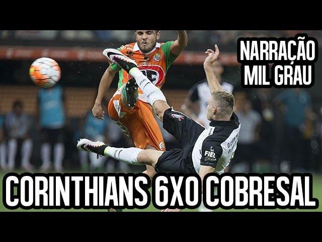 CORINTHIANS 6X0 COBRESAL - NARRAÇÃO MIL GRAU