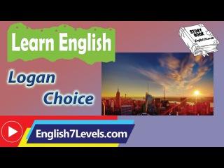 Learn English Through Story ★ Subtitles: Logan Choice (elementary level)