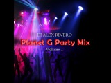 DJ Alex Rivero - Planet G Party Mix vol.1