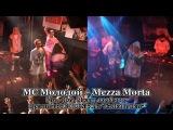 MC Молодой a.k.a. Tony P + Mezza Morta • Live @ Ikra, Москва, 09.08.2007