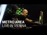 METRO AREA Live In Vienna