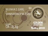 Qual. GR - 85 kg: Z. BELENIUK (UKR) df. M. SHAMSIDDINOV (UZB), 3-1