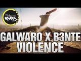 Galwaro x B3nte - Violence (Original Mix)