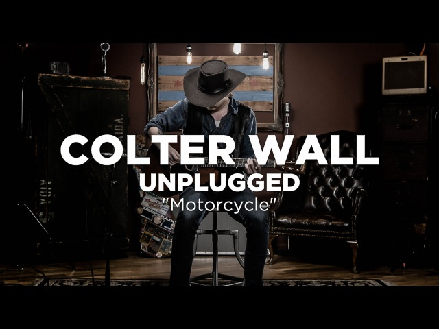 Colter Wall - Motorcycle Unplugged
