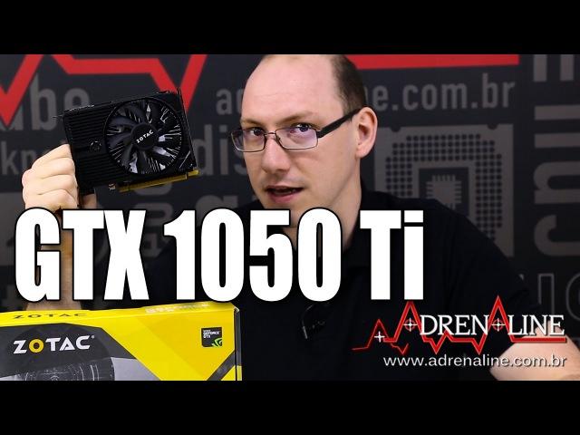 GTX 1050 Ti Análise e gameplay - será essa a melhor placa gamer de entrada