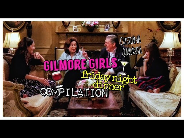 Gilmore Girls friday night dinner compilation *HUMOR*