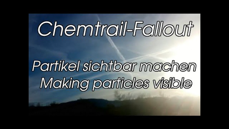 Chemtrail Fallout EXTREME ⬤ Partikel sichtbar machen making particles visible