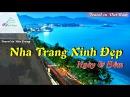 Travel In Nha Trang - The Beautiful Nha Trang Viet Nam